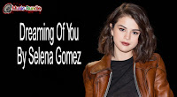 Dreaming Of You By Selena Gomez (Mp3, Minus One and Lyrics)