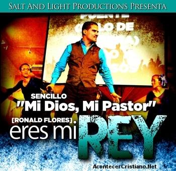 "Ronald Flores - ""Mi Dios Mi Pastor"""