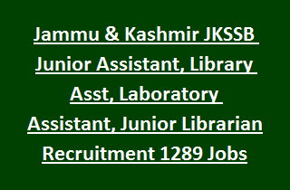 Jammu & Kashmir JKSSB Junior Assistant, Library Asst, Laboratory Assistant, Junior Librarian Recruitment 1289 Jobs