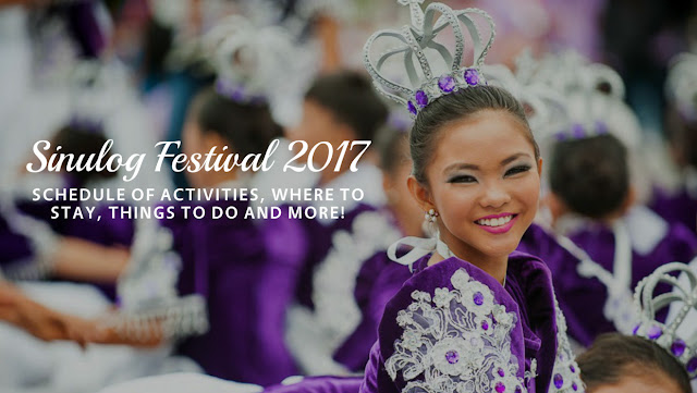 CEBU SINULOG FESTIVAL 2017 Schedule of Activities How To Get There Things To Do and Where To Stay