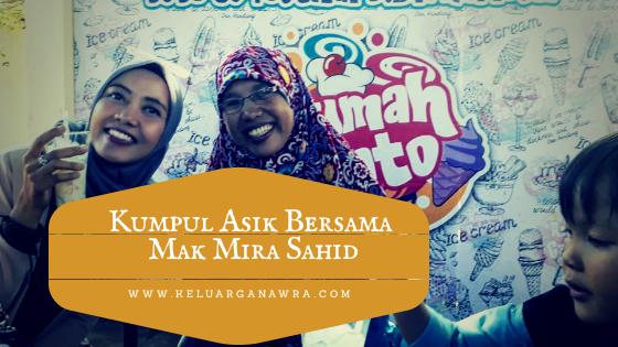 Kumpul Asik Bersama Mak Mira Sahid di Rumah Gelato Bengkulu.