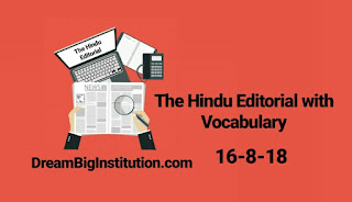 The Hindu Editorial With Important Vocabulary(16-8-18)- Dream Big Institution