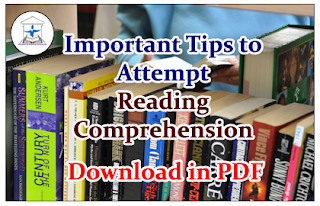 Important Tips to Attempt Reading Comprehension Questions- Download in PDF