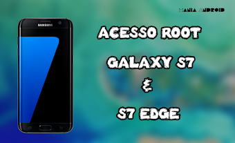 Tutorial - Como Rootear o Galaxy S7 e o Galaxy S7 Edge SM-G930F & SM-G935F