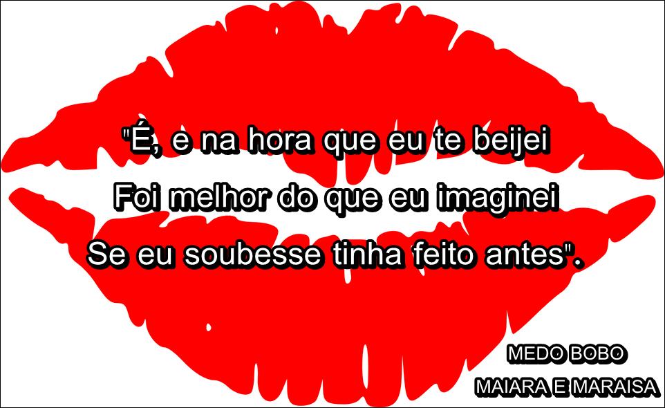 Imagens De Frases Com Trechos De Músicas Medo Bobo Maiara E Maraisa