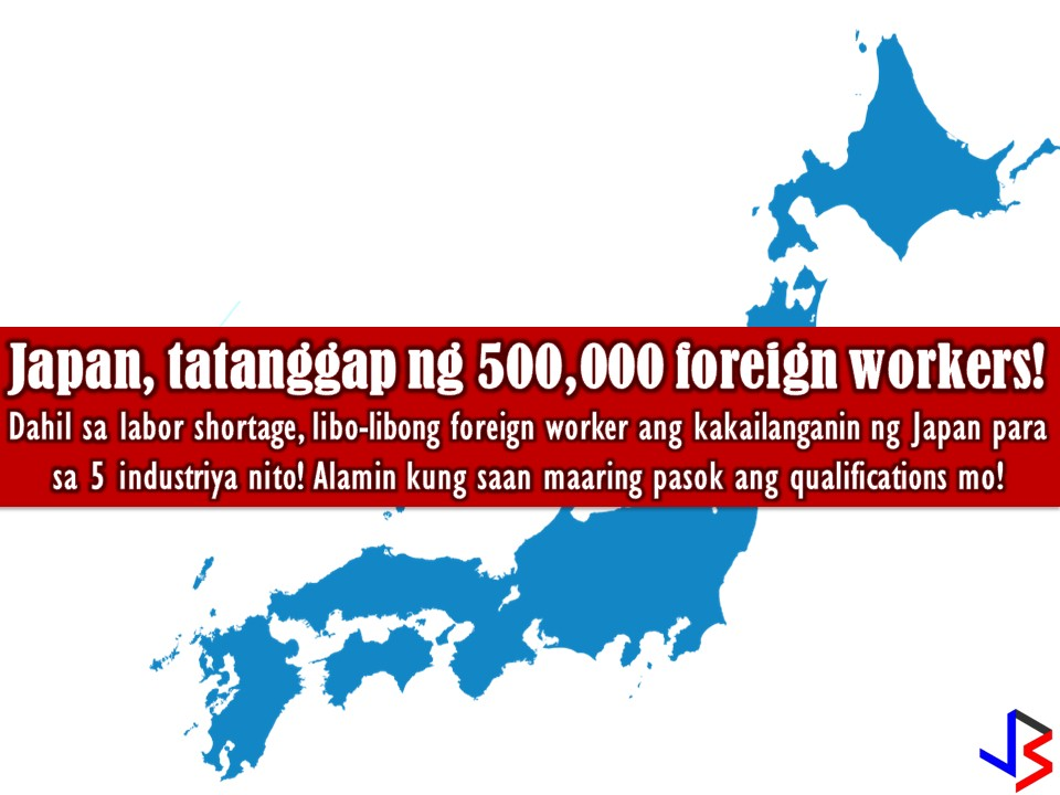 Due to Labor Shortage, Japan to Accept 500,000 Foreign Workers, Including OFWs