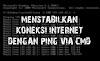 Cara Menstabilkan Koneksi Internet Dengan PING Melalui CMD