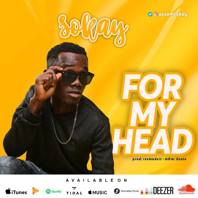 DOWNLOAD MP3 Sokay - For My Head