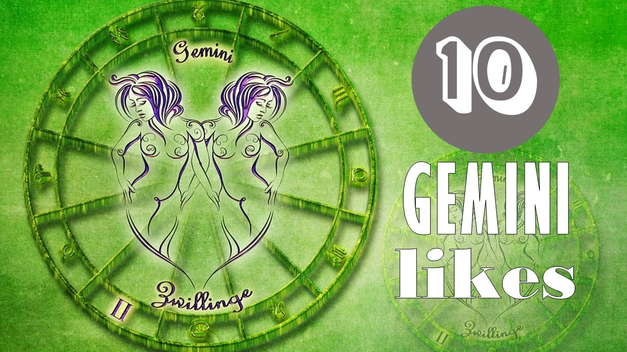 10 Likes of Gemini Zodiac Sign