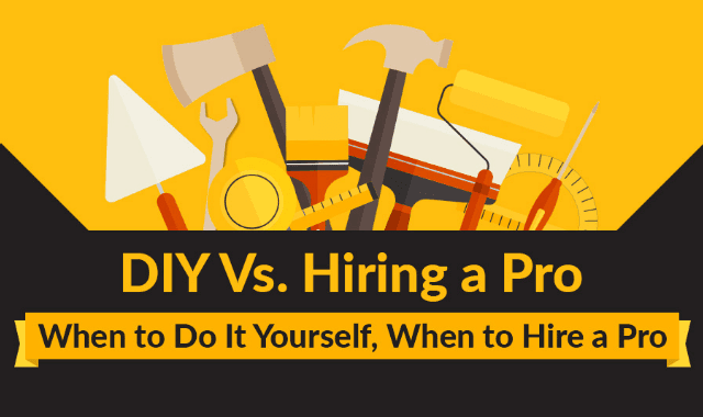DIY Vs Hiring a Pro: When to Do It Yourself, When to Hire a Pro