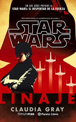 Libro - STAR WAR : Linaje. Claudia Gray (Planeta - 16 Enero 2018) NOVELA CIENCIA FICCION portada españa