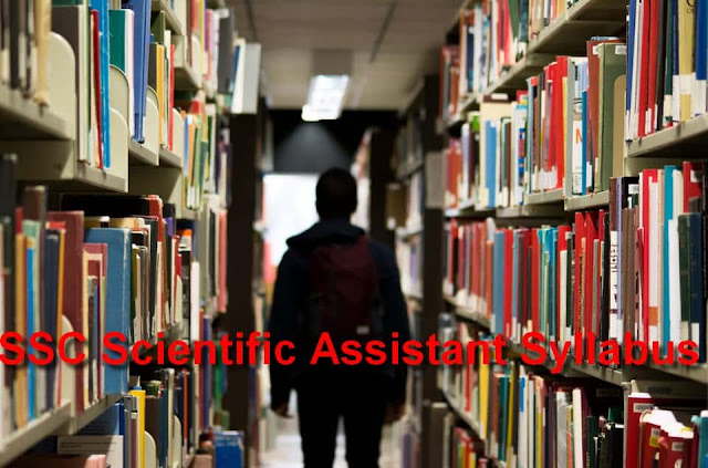 SSC Scientific Assistant Syllabus