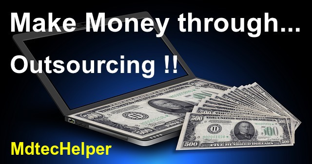 Best 9 ways to earn money through outsourcing 2019