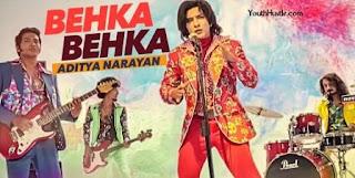 Behka Behka - Aditya Narayan