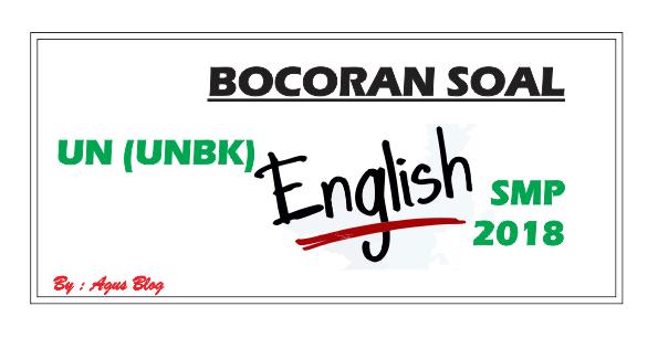Blog pendidikan tempat berbagi dan belajar DOWNLOAD BOCORAN SOAL UN (UNBK) BAHASA INGGRIS SMP 2018