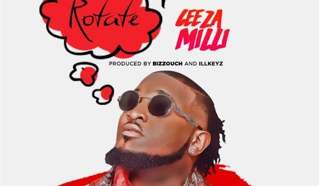 MUSIC: Ceeza Milli – Rotate (Prod. Bizzouch & ILLKeyz)