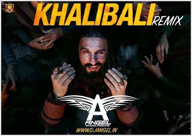 Khalibali (Padmavat) – DJ Angel Remix