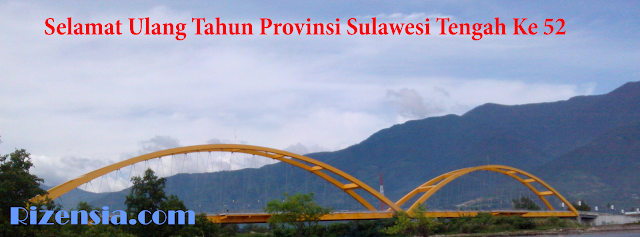HUT Sulawesi Tengah ke 52 Semoga Semakin Maju