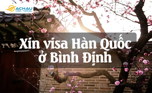Xin visa Hàn Quốc ở Bình Định