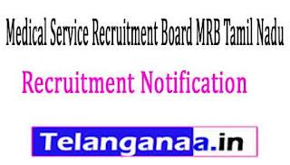 Medical Service Recruitment Board MRB Tamil Nadu Recruitment Notification 2017