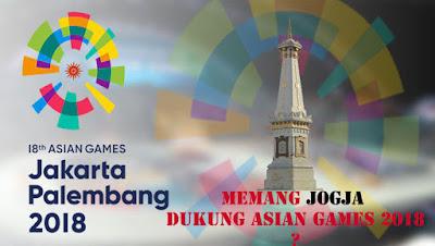 Memang Jogja Harus Dukung Bersama Asian Games 2018?