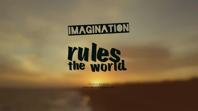 Imagination rules  the  world. - Napoleon  Bonaparte  Image quotes