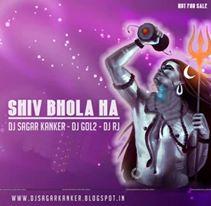 SHIV BHOLA ( REMIX ) DJ SAGAR DJ RJ & DJ GOL2 - DJ GOL2