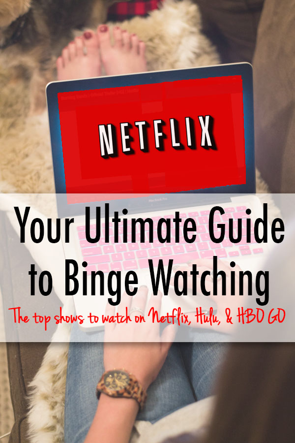 Your Ultimate Guide To Binge Watching TV Shows | Chasing Cinderella