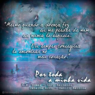 Por toda a minha vida - L.M. Gomes - Janaina Rico - Danilo Barbosa - Lucy Berhends
