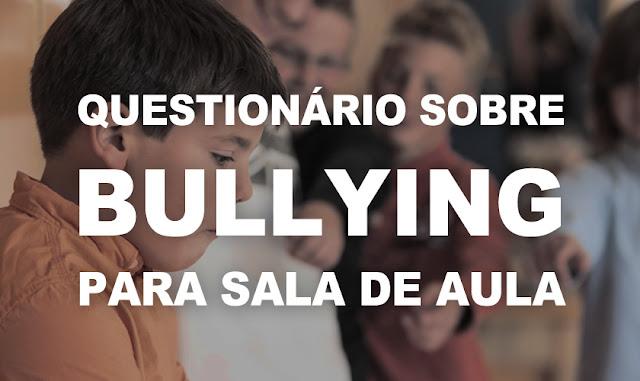 Atividade para sala de aula, questionario sobre bullying, respostas dos alunos, atividades sobre bullings na escola