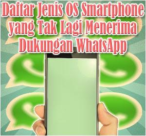 Daftar Jenis OS Smartphone yang Tak Lagi Menerima Dukungan WhatsApp