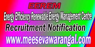 EEREM (Energy Efficiency Renewable Energy Management Centre) Recruitment Notification 2016