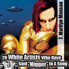 20 White Artists Who Have Said Nigger In A Song: 7. Marilyn Manson