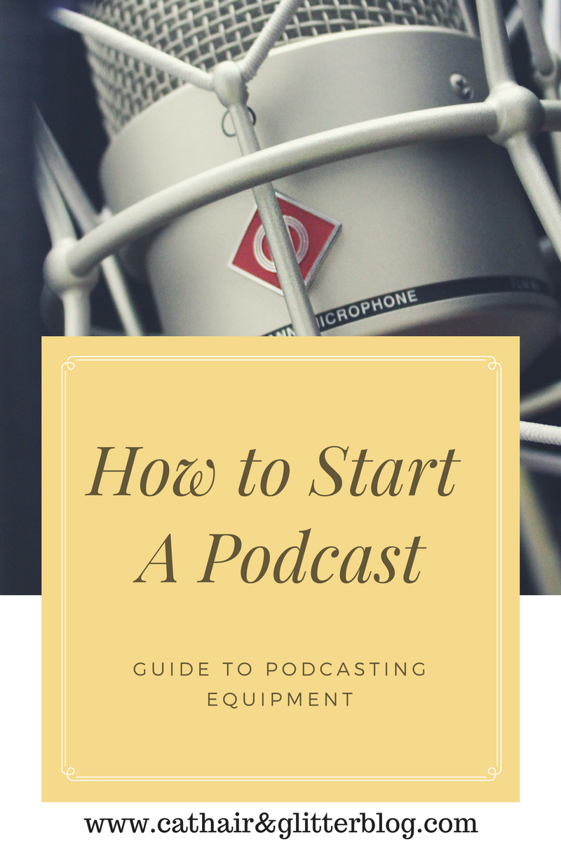 How to Start a Podcast: Guide to Podcasting Equipment - Cat