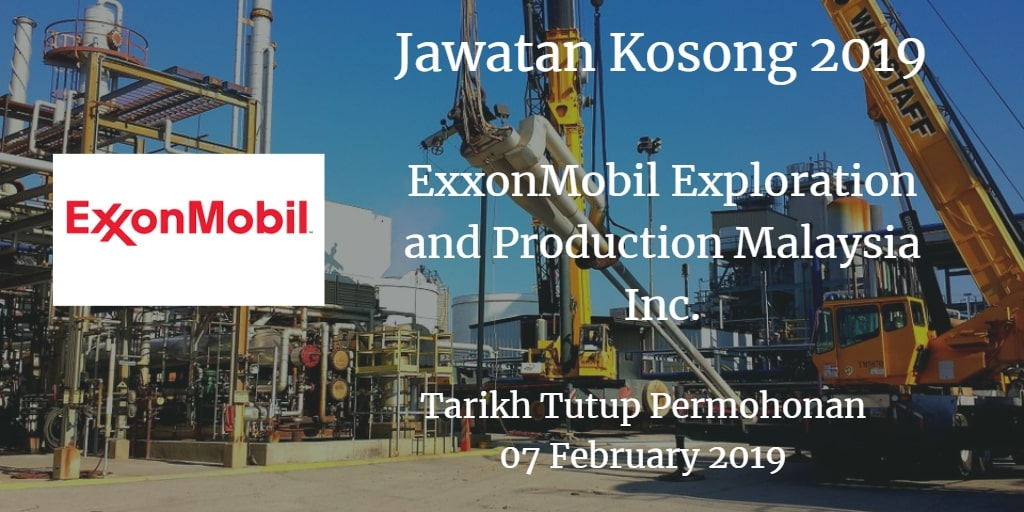 Jawatan Kosong ExxonMobil Exploration and Production Malaysia Inc. 07 February 2019