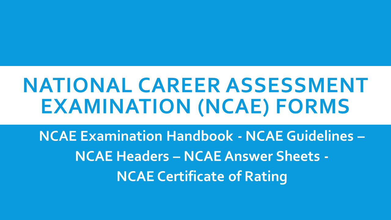 National Career Assessment Examination (NCAE) 2017 Forms and ...