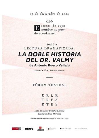 Lectura dramatizada y fórum teatral de La doble historia del Dr. Valmy de Antonio Buero Vallejo.