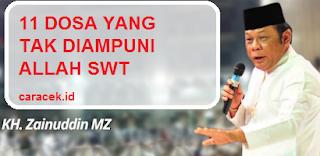 Download Ceramah KH Zaiduddin MZ 11 Dosa yang tak diAmpuni Allah SWT