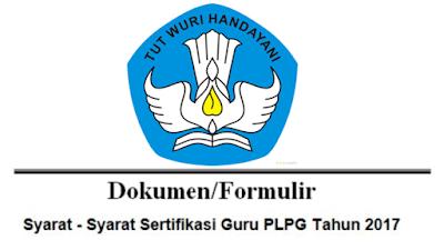 Persyaratan Pelaksanaan Sertifikasi Guru PLPG Tahun 2017