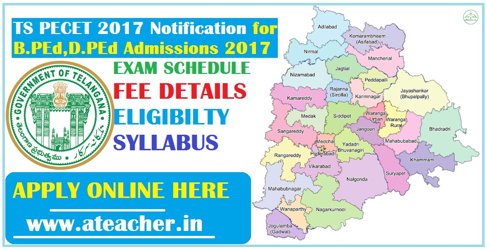 TS PECET 2017 Notification for B.PEd,D.PEd/UGP.Ed Admissions 2017