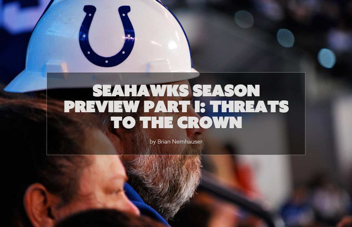 Seahawks Season Preview Part I: Threats To The Crown