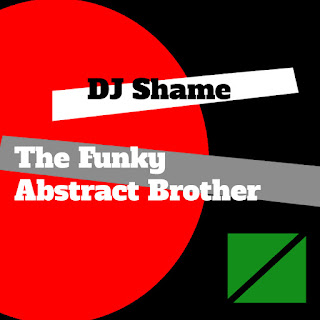 DJ Shame - Funky Abstract Brother