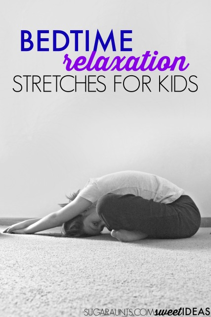 Kids will love these bedtime relaxation stretches