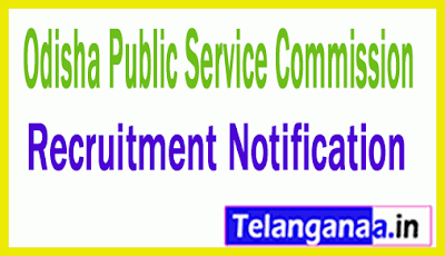 OPSC Odisha Public Service Commission Recruitment Notification