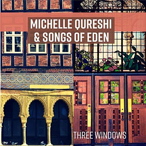 """""""Three Windows"""", el mágico EP colaborativo de Michelle Qureshi y Songs of Eden."""