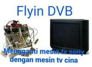 Cara mengganti mesin tv sony dengan mesin tv cina