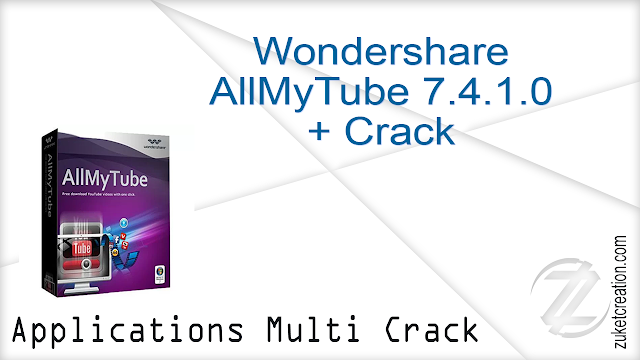 Wondershare AllMyTube 7.4.1.0 + Crack