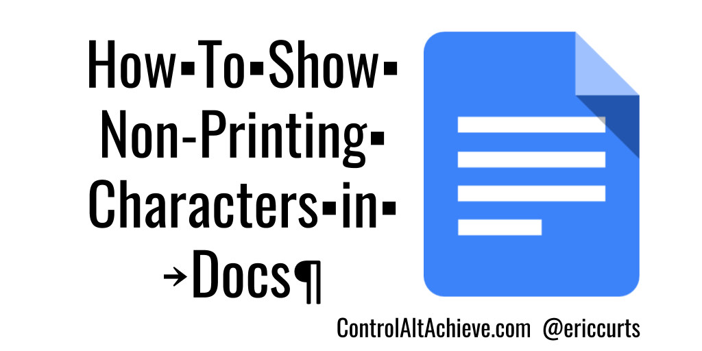Control Alt Achieve How To Show Non Printing Characters In Google Docs