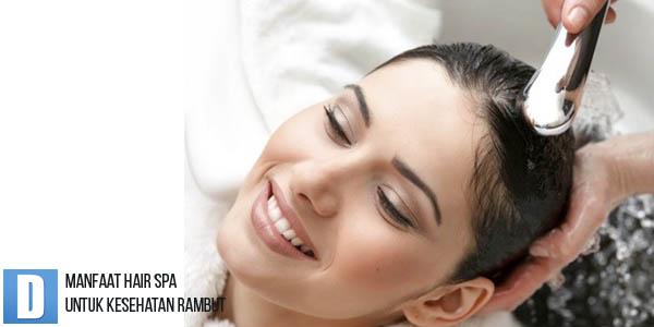 Perawatan Rambut Secara Alami, Penumbuh Rambut Rontok, Manfaat Hair Spa, Kesehatan Rambut