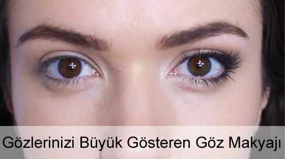 Gözleri Büyük Gösteren Makyaj Nasıl Yapılır?